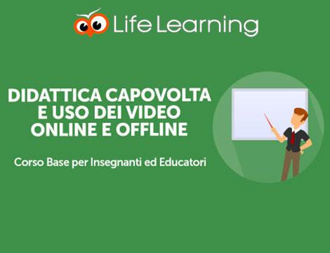 Didattica Capovolta e Uso dei Video Online e Offline